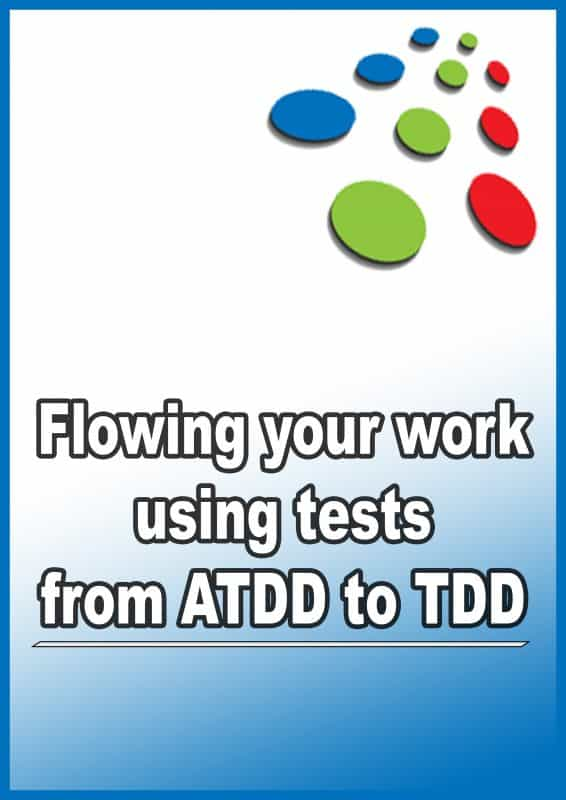 Flowing your work using tests, from ATDD to TDD
